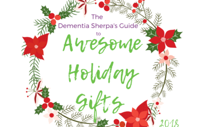 The Dementia Sherpa's Guide to Awesome Holiday Gifts 2018