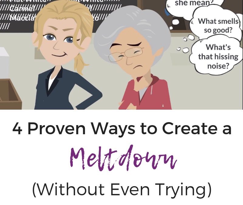 4 Proven Ways to Create a Meltdown (Without Even Trying)