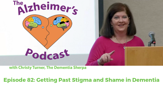 Episode 82: Getting Past Stigma and Shame in Dementia