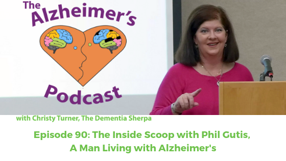 Episode 90: The Inside Scoop with Phil Gutis, a Man Living with Alzheimer's Disease