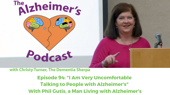 "#94: ""I Am Very Uncomfortable Talking to People with Alzheimer's"""