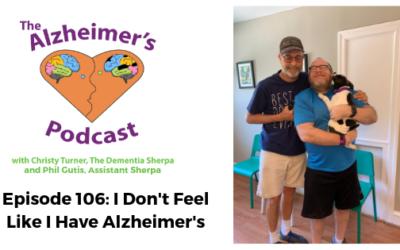 #106: I Don't Feel Like I Have Alzheimer's